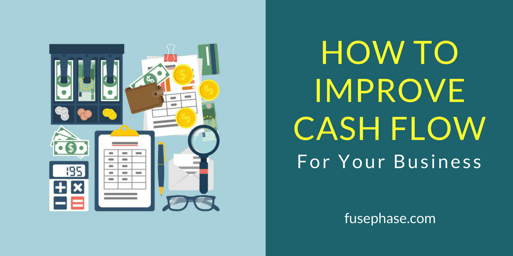 How to Improve Cash Flow for Your Business | FusePhase Accounting