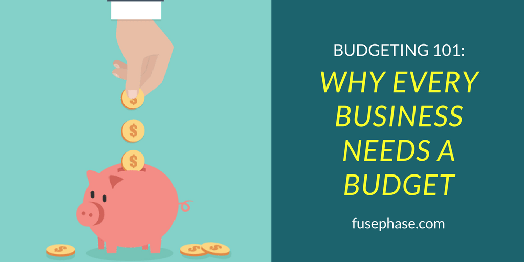 Why Every Business Needs a Budget | FusePhase Accounting