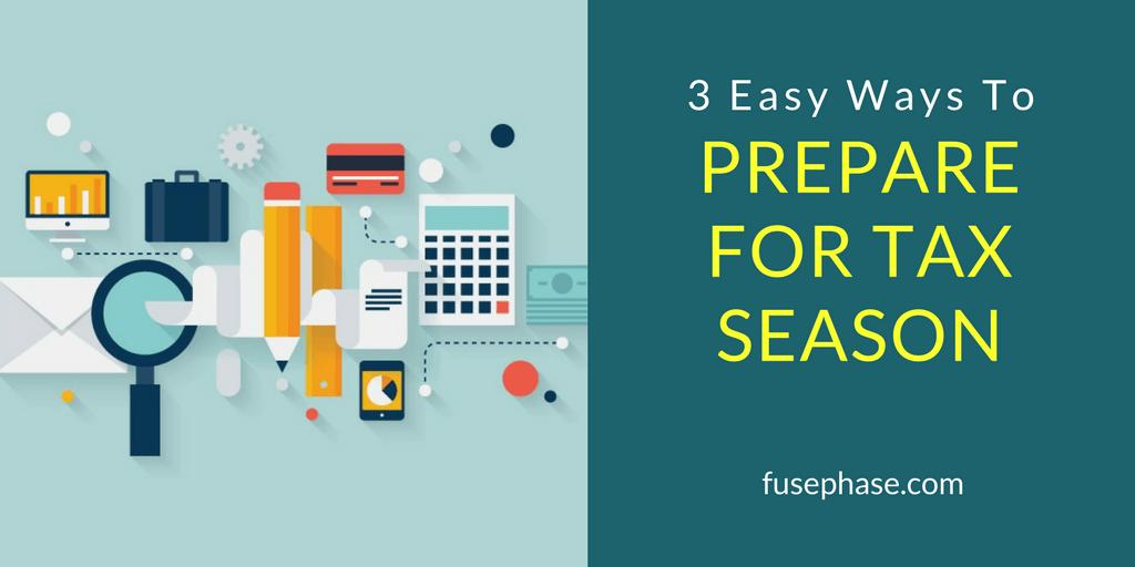3 Easy Ways to Prepare for Tax Season