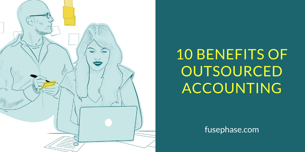 10 Benefits of Outsourced Accounting | FusePhase